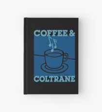 Coffee & Coltrane - Jazz With Your Java Hardcover Journal