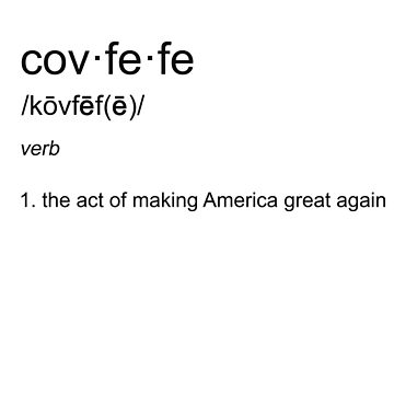 Covfefe Definition by finlaysonart