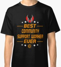 COMMUNITY SUPPORT WORKER - SHIRT AND HOODIES 2017 Classic T-Shirt