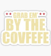 Grab Em By The Covfefe - Late Night Trump Tweets Sticker