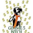 GIMME 5 BITCH by Scratch