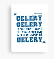 """Celery Celery""  From TalkChelsea.net Canvas Print"