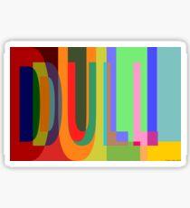 DULL 02a Sticker