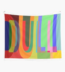 DULL 02a Wall Tapestry