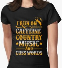 I RUN ON CAFFEINE COUNTRY MUSIC AND CUSS WORDS T-Shirt