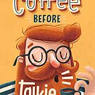 COFFEE BEFORE TALKIE by seasidespirit