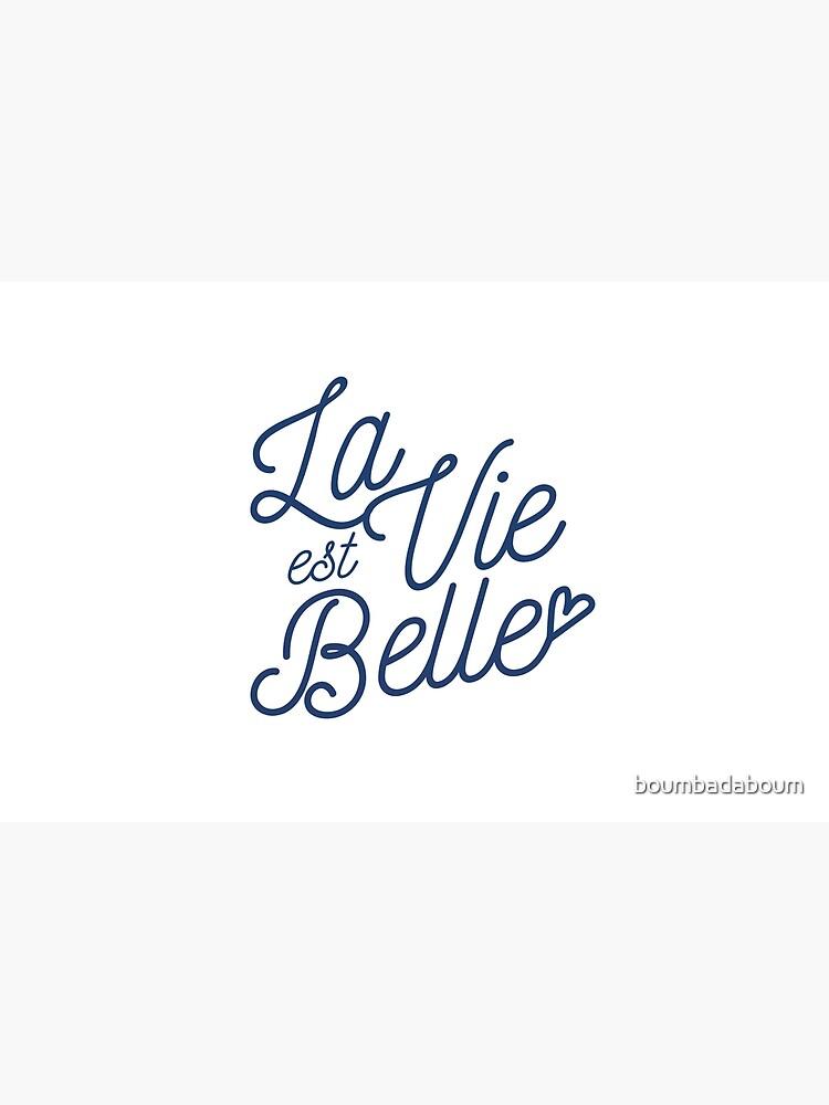«La vie est belle» par boumbadaboum