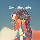 Good vibes by jblitlemonsters