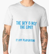 The Sky Is Not The Limit It's My Playground - Funny Airline Pilot Airplane Helicopter Flying Flyer Gift Men's Premium T-Shirt