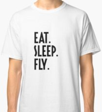 Eat Sleep Fly - Funny Airline Pilot Airplane Helicopter Flying Flyer Gift Classic T-Shirt