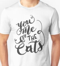 You Me and the Cats Hand Lettered Design Unisex T-Shirt