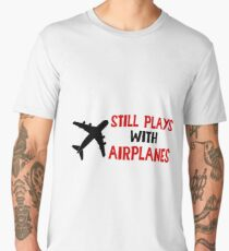 Still Plays With Airplanes - Funny Airline Pilot Airplane Helicopter Flying Flyer Gift Men's Premium T-Shirt