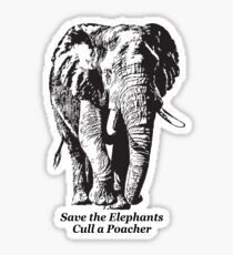 Save the Elephants, Cull a Poacher message Sticker