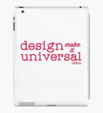 Universal Design- Design, Make it universal! iPad Case/Skin