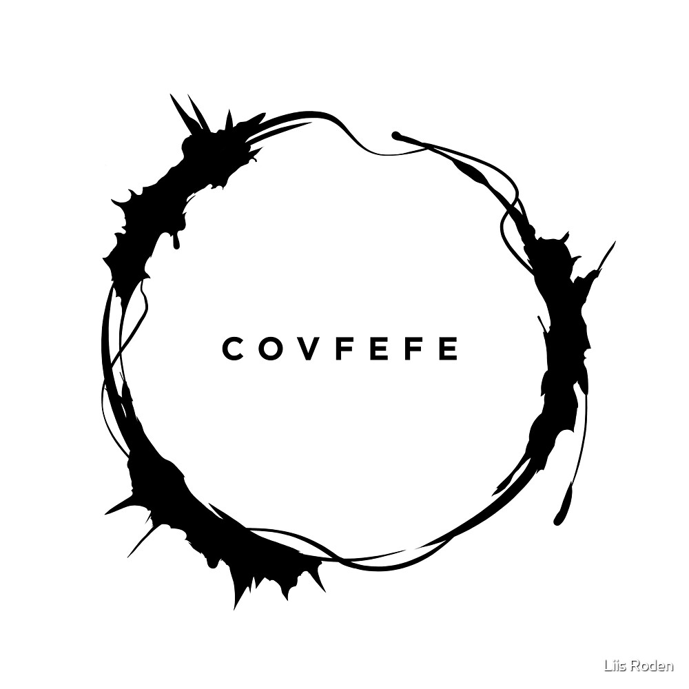 covfefe by Liis Roden