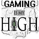 Gaming is my HIGH - Black text Transparent by 86248Diamond