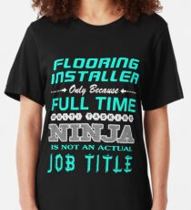 FLOORING INSTALLER - JOB TITLE SHIRT AND HOODIE Slim Fit T-Shirt