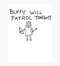 Buffy Will Patrol Tonight Photographic Print