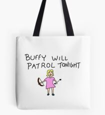 Buffy wird heute Abend Patrol Farbe Tote Bag