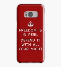 Freedom is in Peril. Defend it with all your might. Samsung Galaxy Case/Skin