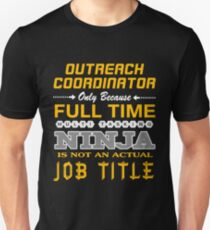 OUTREACH COORDINATOR - JOB TITLE SHIRT AND HOODIE Unisex T-Shirt