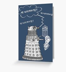 Illustrate Dalek Greeting Card