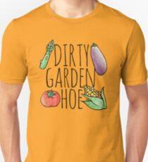 Dirty Garden HOE gardening Unisex T-Shirt