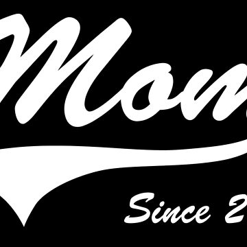 Mom Since 2013 by bekemdesign
