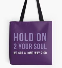 Hold on 2 Sour Soul Tote Bag
