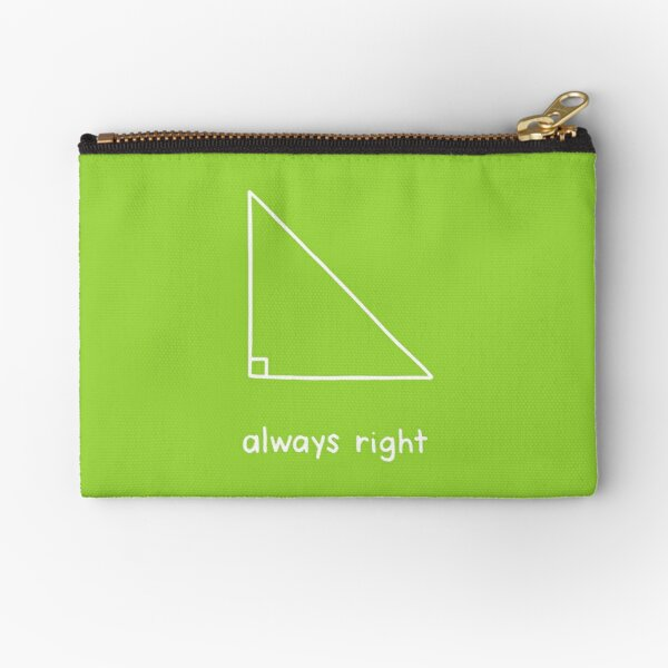Always Right Angle Math Geometry Triangle Zipper Pouch