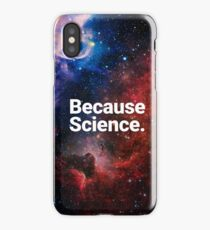 Because Science. iPhone Case/Skin