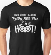Once You Get Past My Resting B* Face I'm A Hoot T-Shirt Unisex T-Shirt