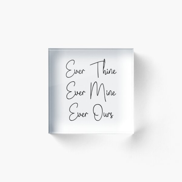 SATC, Carrie and Mr Big quotes - ever thine, ever mine, ever ours Acrylic Block