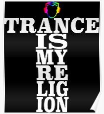 Trance Is My Religion Poster