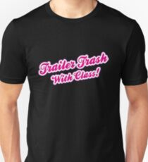 Trailer Trash with Class (Filled) Unisex T-Shirt
