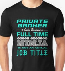 PRIVATE BANKER - JOB TITLE SHIRT AND HOODIE Unisex T-Shirt