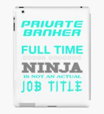 PRIVATE BANKER - JOB TITLE SHIRT AND HOODIE iPad Case/Skin