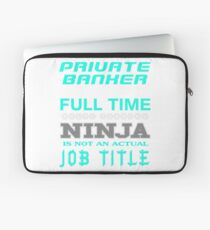 PRIVATE BANKER - JOB TITLE SHIRT AND HOODIE Laptop Sleeve
