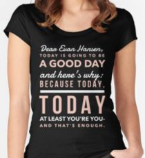 Today is Going to be a Good Day- Dear Evan Hansen Women's Fitted Scoop T-Shirt