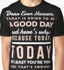 Today is Going to be a Good Day- Dear Evan Hansen Graphic T-Shirt