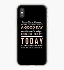 Today is Going to be a Good Day- Dear Evan Hansen iPhone Case