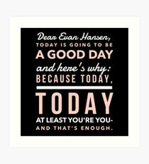 Today is Going to be a Good Day- Dear Evan Hansen Art Print