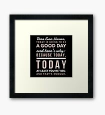 Today is Going to be a Good Day- Dear Evan Hansen Framed Print