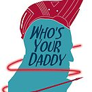 He's Your Daddy by tripinmidair