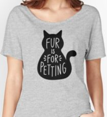 Fur is for Petting Black Cat Women's Relaxed Fit T-Shirt
