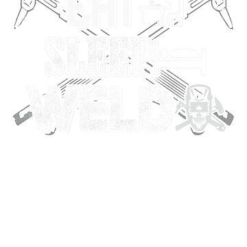 Eat Sleep Weld Soft Screen Printed Summer Graphic Gift Tshirt by WelderSurgeon