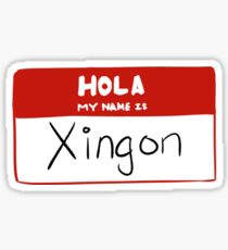 Hola My Name is Xingon Sticker