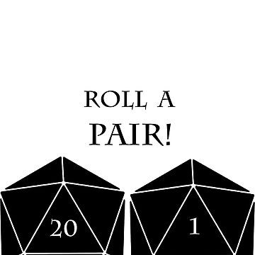 Dungeons And Dragons ; Roll a Pair by TheSkyBLueAngel