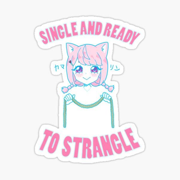 SINGLE AND READY TO STRANGLE Sticker