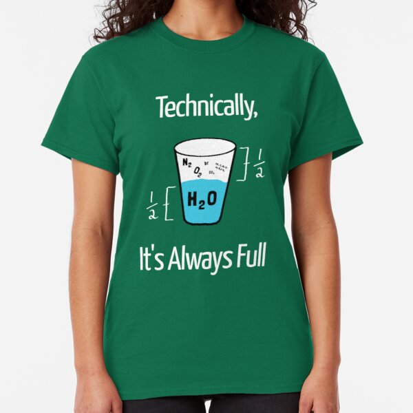 funny Boy/'s  T-Shirt TECHNICALLY THE GLASS IS ALWAYS FULL